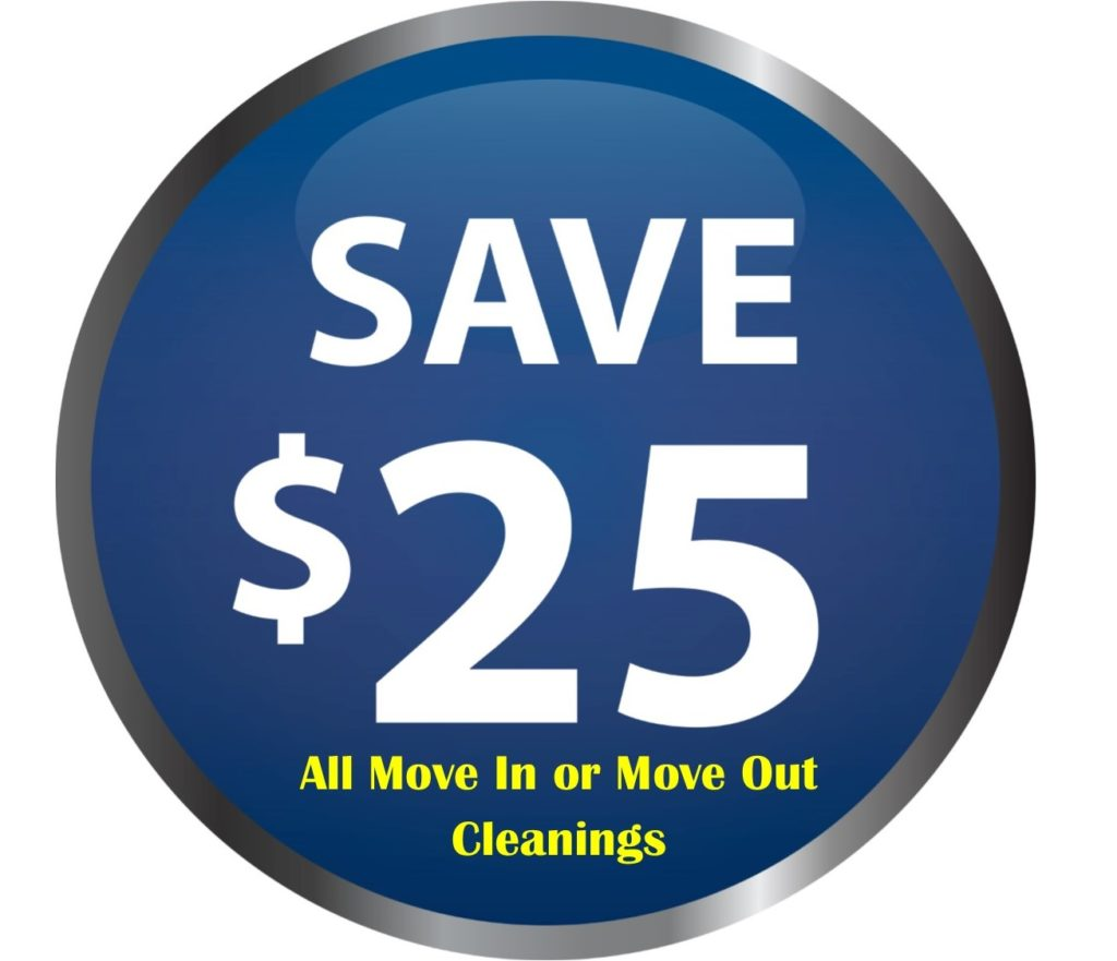 Save twenty five dollars on move in OR move out cleanings